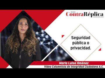 Seguridad pública o privacidad.