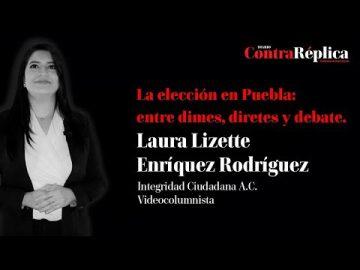 La elección en Puebla: entre dimes, diretes y debate.