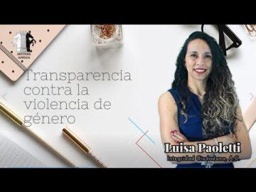 Transparencia contra la violencia de género | Luisa Paoletti